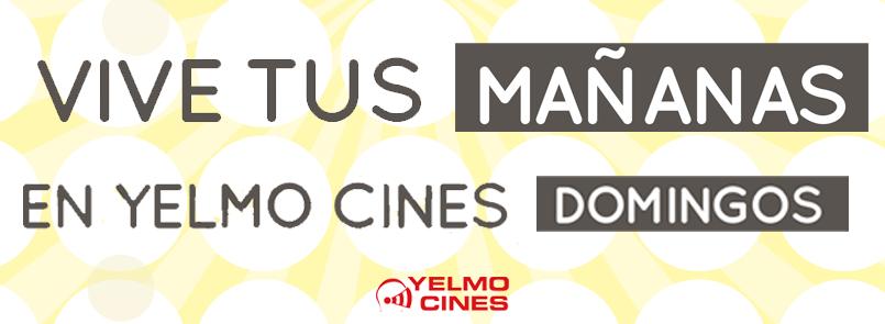 vive-tus-mananas-de-domingo-en-yelmo-cines